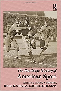 The Routledge History of American Sport (Routledge Histories)
