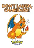 img - for Don't Laugh, Charizard!: Pokemon Tales, Vol. 19 book / textbook / text book