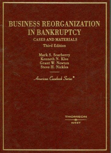 Business Reorganization in Bankruptcy (American Casebook Series)
