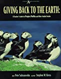 img - for Giving Back to the Earth: An Activity Guide to Project Puffin and Other Wildlife Restoration Projects Around the World book / textbook / text book