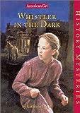 Whistler in the Dark, Kathleen Ernst, 1584854855