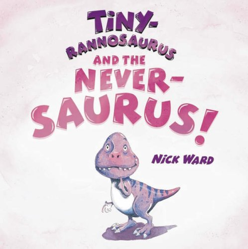 Tiny-rannosaurus and the Never-saurus