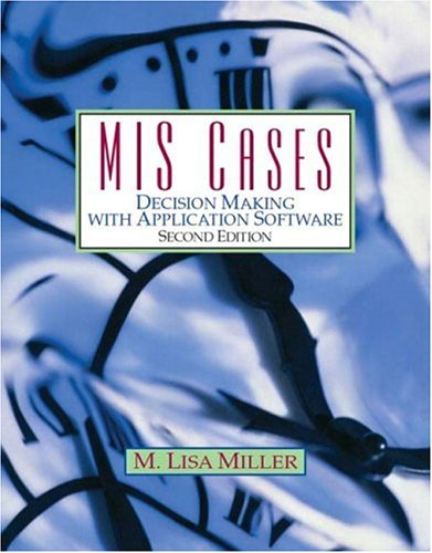 MIS Cases: Decision Making with Application Software (2nd Edition)