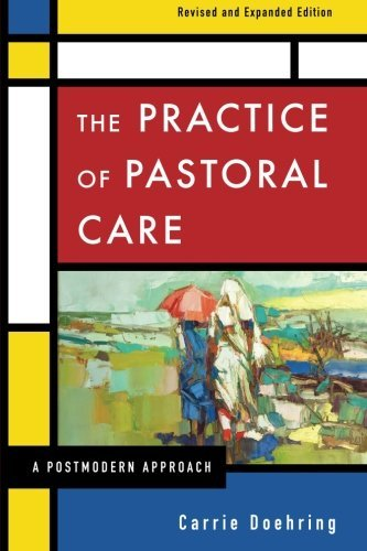 The Practice of Pastoral Care, Revised and Expanded Edition: A Postmodern Approach