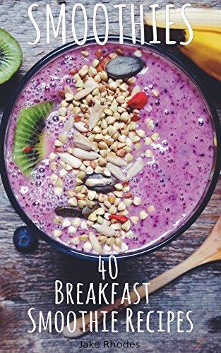 Smoothies 40 Breakfast Smoothie Recipes Breakfast Smoothie Recipes