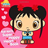 Kai-lan's Super Happy Heart Book, Maggie Testa, 1416990151
