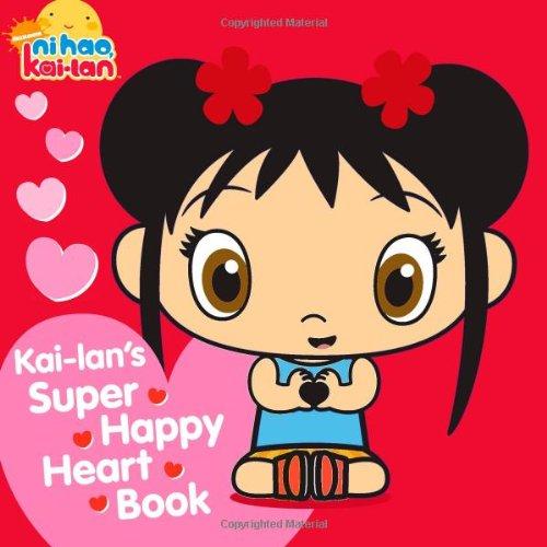 Kai-lan's Super Happy Heart Book (Ni Hao, Kai-lan)