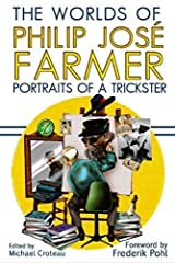 The Worlds of Philip Jose Farmer 3: Portrait of a Trickster Paperback