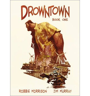 [ Drowntown: Book One Morrison, Robbie ( Author ) ] { Hardcover } 2014