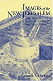 Front cover for the book Images of the New Jerusalem : Latter Day Saint faction interpretations of Independence, Missouri by Craig S. Campbell