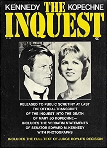 the ted kennedy mary jo kopechne inquest includes the full text of