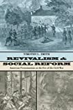 Revivalism and Social Reform, Timothy L. Smith, 1592449980