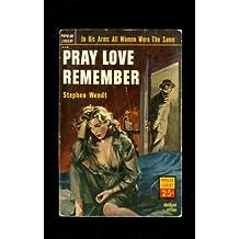 Pray Love Remember