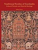 Traditional Textiles of Cambodia, Gillian Green, 9748225399