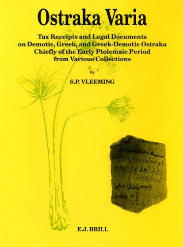 Ostraka Varia: Tax Receipts and Legal Documents on Demotic, Greek, and Greek-Demotic Ostraka, Chiefly of the Early Ptolemaic Period, from Various Co (Papyrologica Lugduno-Batava) by Brill