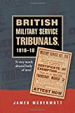 British Military Service Tribunals, 1916-18: 'A Very Much Abused Body of Men'