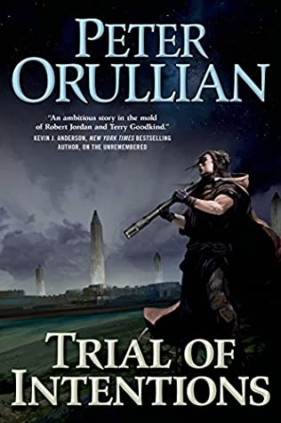 Trial of Intentions (Vault of Heaven, book 2) by Peter Orullian