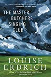 The Master Butchers Singing Club: A Novel