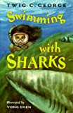 Swimming with Sharks, Twig C. George, 0060277572