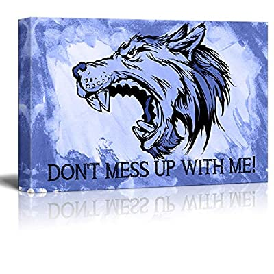 With Expert Quality, Majestic Expert Craftsmanship, Angry Wolf with Don't Mess Up with Me Warning