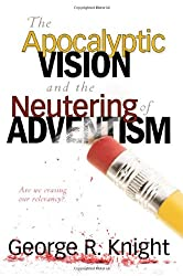 The Apocalyptic Vision and the Neutering of Adventism