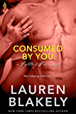 Consumed By You (Fighting Fire)