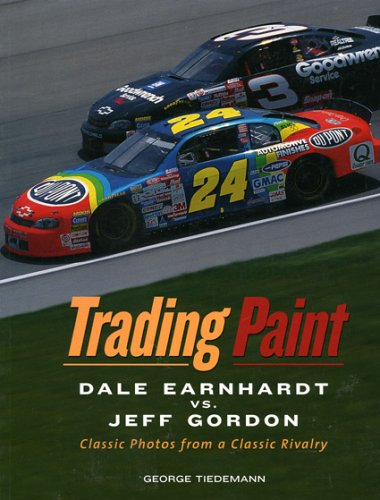 Download Trading Paint: Dale Earnhardt vs Jeff Gordon: Classic Photos from a Classic Rivalry pdf