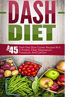 The dash diet action plan proven to boost weight loss and improve dash diet top 45 dash diet slow cooker recipes rich in protein fiber fandeluxe Gallery