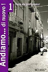 Italien 1e année Andiamo... di nuovo ! : Livre du professeur
