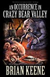 An Occurrence in Crazy Bear Valley, Brian Keene, 1621050483