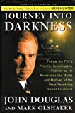 img - for Journey Into Darkness - Follow The Fbi's Premier Investigative Profiler As He Penetrates The Minds & Motives Of Serial Killers book / textbook / text book