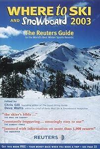 Where to Ski and Snowboard 2003 Chris (ed) Gill