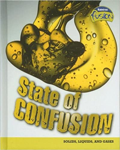 Book State of Confusion: Solids, Liquids, and Gases (Raintree Fusion: Physical Science)