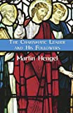 The Charismatic Leader and His Followers, Martin Hengel, 1597520772
