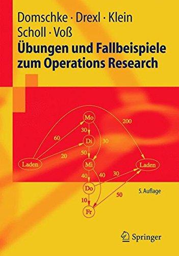 Übungen und Fallbeispiele zum Operations Research (Springer-Lehrbuch) (German Edition) (The Best Of Andreas Scholl)