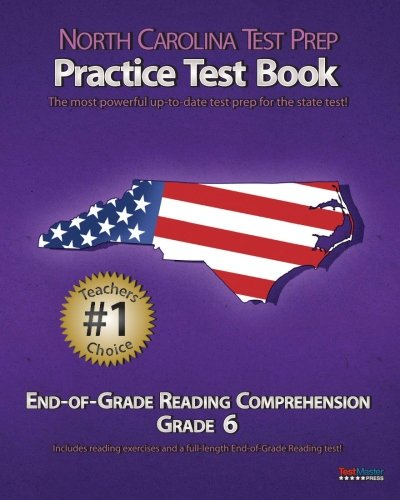 Read Online NORTH CAROLINA TEST PREP Practice Test Book End-of-Grade Reading Comprehension Grade 6: Aligned to the 2011-2012 EOG Reading Comprehension Test ebook