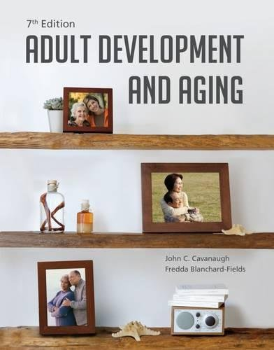 Adult Development and Aging (MindTap Course List)