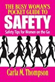 The Busy Woman's Pocket Guide to Safety, Carla M. Thompson, 098432870X