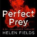 Perfect Prey: A DI Callanach Thriller | Helen Fields