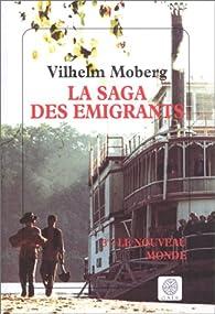 La saga des émigrants, tome 3 : Le Nouveau Monde (éditions Gaïa) par Vilhelm Moberg