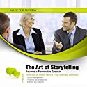 The Art of Storytelling: Become a Memorable Speaker Audiobook by  Made for Success Narrated by Les Brown, Patricia Fripp, Doug Stevenson