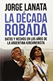 La decada robada (Spanish Edition)