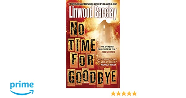 No Time for Goodbye: A Thriller: Amazon.es: Linwood Barclay: Libros en idiomas extranjeros