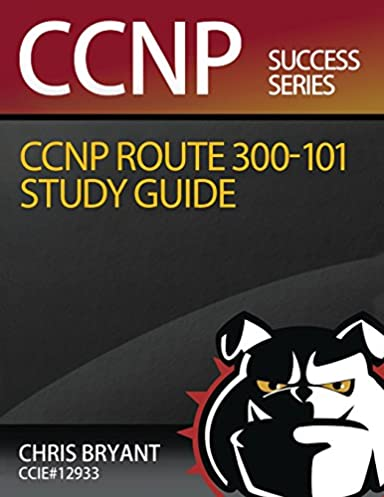 chris bryant s ccnp route 300 101 study guide chris bryant rh amazon com Cisco Certification Training Career Road Map