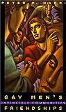 Gay Men's Friendships, Peter M. Nardi, 0226568490