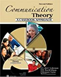 Communication Theory : A Casebook Approach, Rutgers University and Gibson, W. David, 0757516688