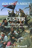 """""""1876 Facts About Custer and the Battle of the Little Big Horn"""" av Jerry L. Russell"""