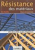 Résistance des matériaux : Cours et exercices corrigés BTS, DUT, classes préparatoires, écoles d'ingénieurs