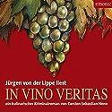 In Vino Veritas (Julius Eichendorff 1) Hörbuch von Carsten Sebastian Henn Gesprochen von: Jürgen von der Lippe