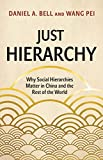 "D. A. Bell and W. Pei, ""Just Hierarchy: Why Social Hierarchies Matter in China and the Rest of the World"" (Princeton UP, 2020)"